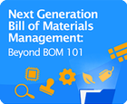 White Paper: Next Generation Bill of Materials Management: Beyond BOM 101