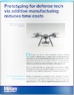 white paper prototyping for defense tech via additive manufacturing reduces time costs