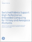 white paper switched fabrics support high-performance embedded computing for military and aerospace platforms