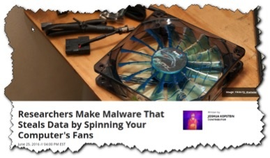 Researchers make malware that steals data by spinning your computer's fans (via Motherboard)