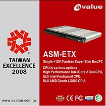 Avalue ASM-ETX Series – Winner of the Taiwan 2008 Excellence Award and Worlds Slimmest Embedded System With Intel® Technology.